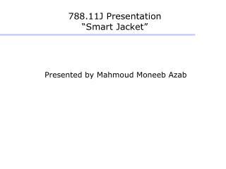 """788.11J Presentation """" Smart Jacket """""""
