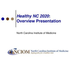 Healthy NC 2020 :  Overview Presentation