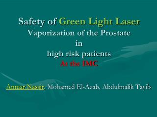 Safety of  Green Light Laser Vaporization of the Prostate  in  high risk patients At the IMC