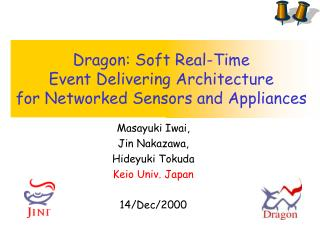 Dragon: Soft Real-Time  Event Delivering Architecture  for Networked Sensors and Appliances