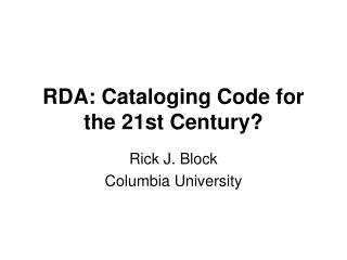 RDA: Cataloging Code for the 21st Century?