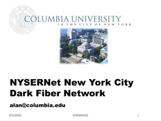 NYSERNet New York City Dark Fiber Network alan@columbia