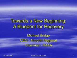 Towards a New Beginning: A Blueprint for Recovery