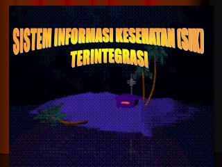 SISTEM INFORMASI KESEHATAN (SIK)  TERINTEGRASI