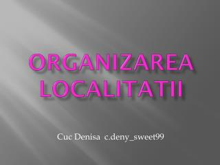 Organizarea  localitatii