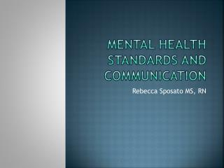 Mental Health Standards and communication