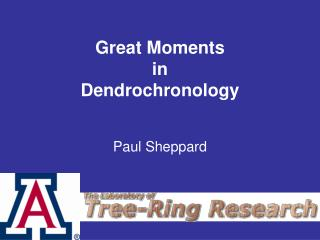Great Moments in Dendrochronology