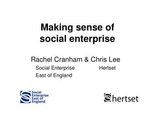 Making sense of  social enterprise