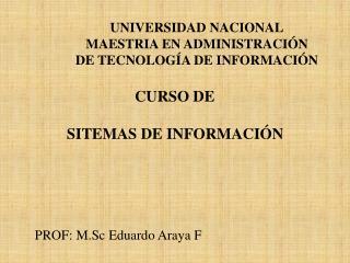 UNIVERSIDAD NACIONAL MAESTRIA EN ADMINISTRACIÓN DE TECNOLOGÍA DE INFORMACIÓN