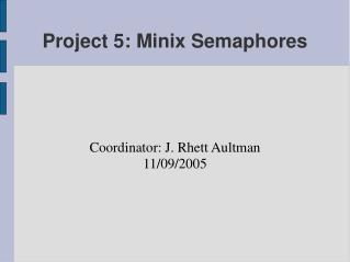 Project 5: Minix Semaphores