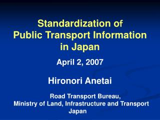 Standardization o f  Public Transport Information  in Japan