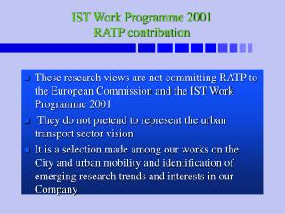IST Work Programme 2001 RATP contribution