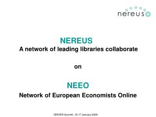 NEREUS A network of leading libraries collaborate on  NEEO Network of European Economists Online