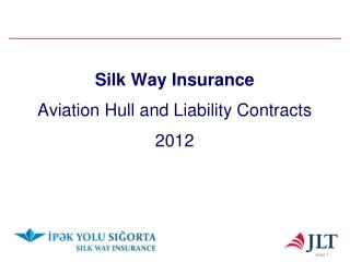 Silk Way Insurance Aviation Hull and Liability Contracts 2012