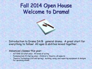 Fall 2014 Open House Welcome to Drama!