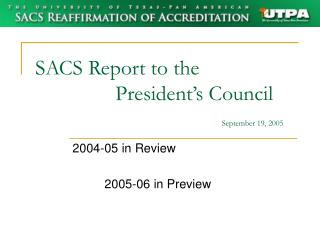 SACS Report to the                 President�s Council September 19, 2005