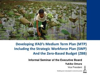Developing IFAD s Medium Term Plan MTP Including the Strategic Workforce Plan SWP And the Zero-Based Budget ZBB