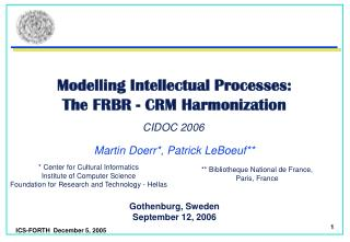 Modelling Intellectual Processes:  The FRBR - CRM Harmonization