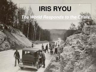 IRIS RYOU  The World Responds to the Crisis