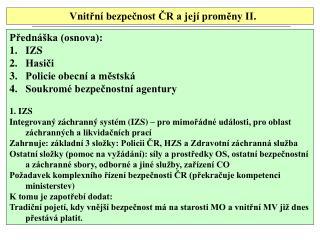 Vnitřní bezpečnost ČR a její proměny II.