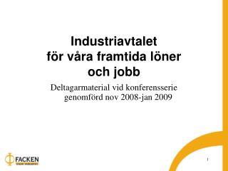 Industriavtalet  för våra framtida löner  och jobb