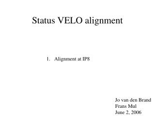 Status VELO alignment