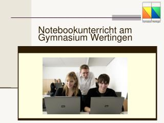 Notebookunterricht am Gymnasium Wertingen