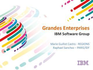 Grandes Enterprises IBM Software Group