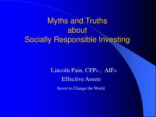 Myths and Truths  about  Socially Responsible Investing