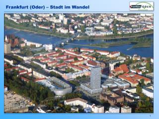 Frankfurt (Oder) � Stadt im Wandel