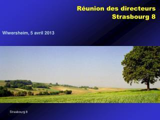 Réunion des directeurs  Strasbourg 8