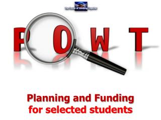 Planning and Funding  for selected students