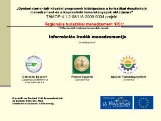 A projekt az Európai Unió támogatásával, az Európai Szociális Alap