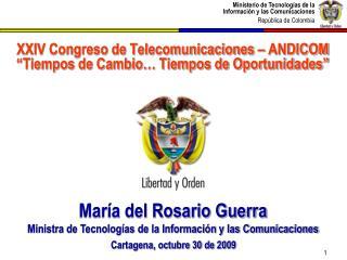 """XXIV Congreso de Telecomunicaciones – ANDICOM """"Tiempos de Cambio… Tiempos de Oportunidades"""""""