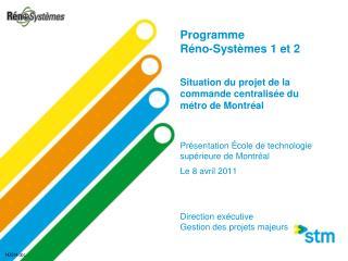 Présentation École de technologie supérieure de Montréal Le 8 avril 2011