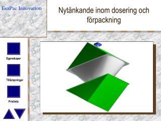 Nyt�nkande inom dosering och f�rpackning