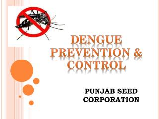 DENGUE PREVENTION & CONTROL