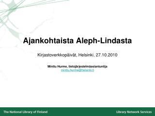 LINDA Aleph-LINDAn  tekniset ratkaisut Aleph-LINDAn  tulevaisuus