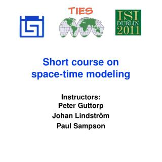 Short course on  space-time modeling