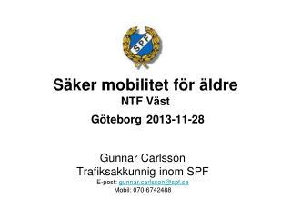 Säker mobilitet för äldre NTF Väst   Göteborg 2013-11-28