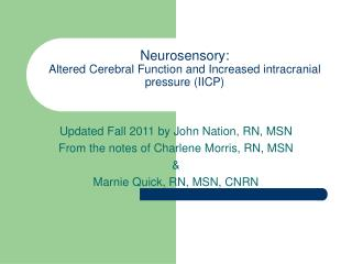 Neurosensory: Altered Cerebral Function and Increased intracranial pressure IICP