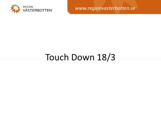 Touch  Down  18/3