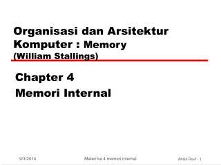 Organi sasi dan  Ar sitektur  K omputer  :  Memory ( William Stallings )
