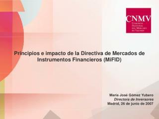 Principios e impacto de la Directiva de Mercados de Instrumentos Financieros (MiFID)