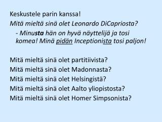 Keskustele parin kanssa! Mitä mieltä sinä olet Leonardo DiCapriosta?