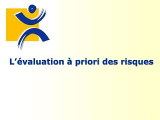 L��valuation � priori des risques