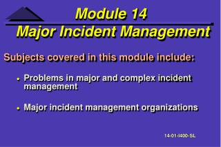 Module 14  Major Incident Management
