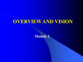 OVERVIEW AND VISION