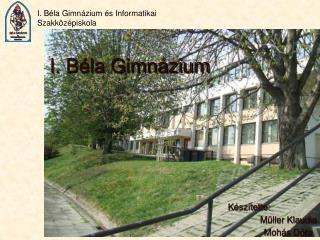 I. Béla Gimnázium