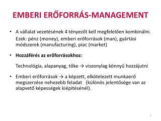 EMBERI ER?FORR�S-MANAGEMENT